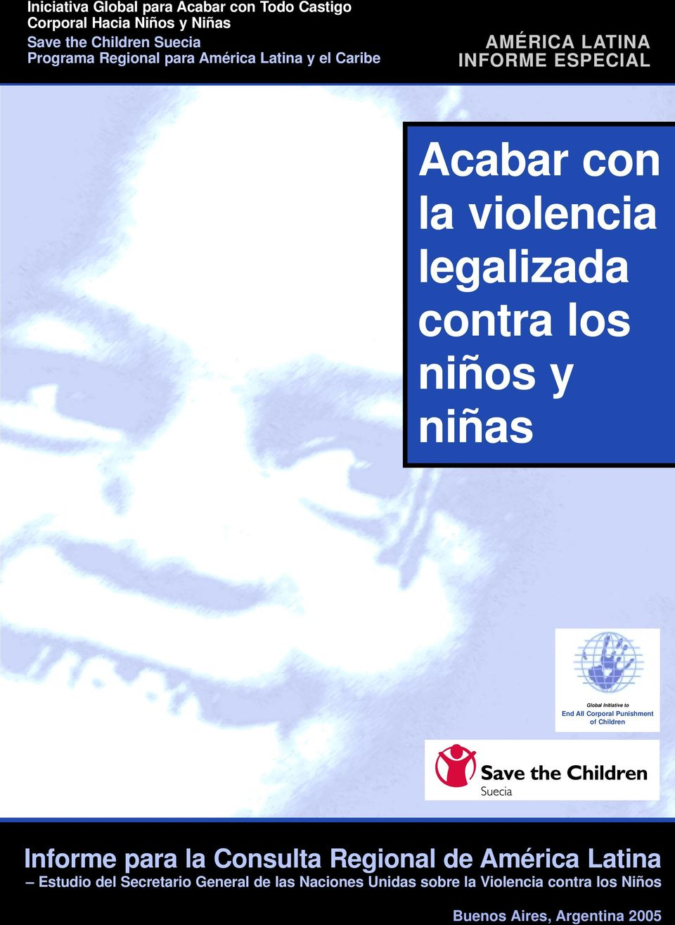 niñas Global Initiative to End All Corporal Punishment of Children Informe para la Consulta Regional de América Latina