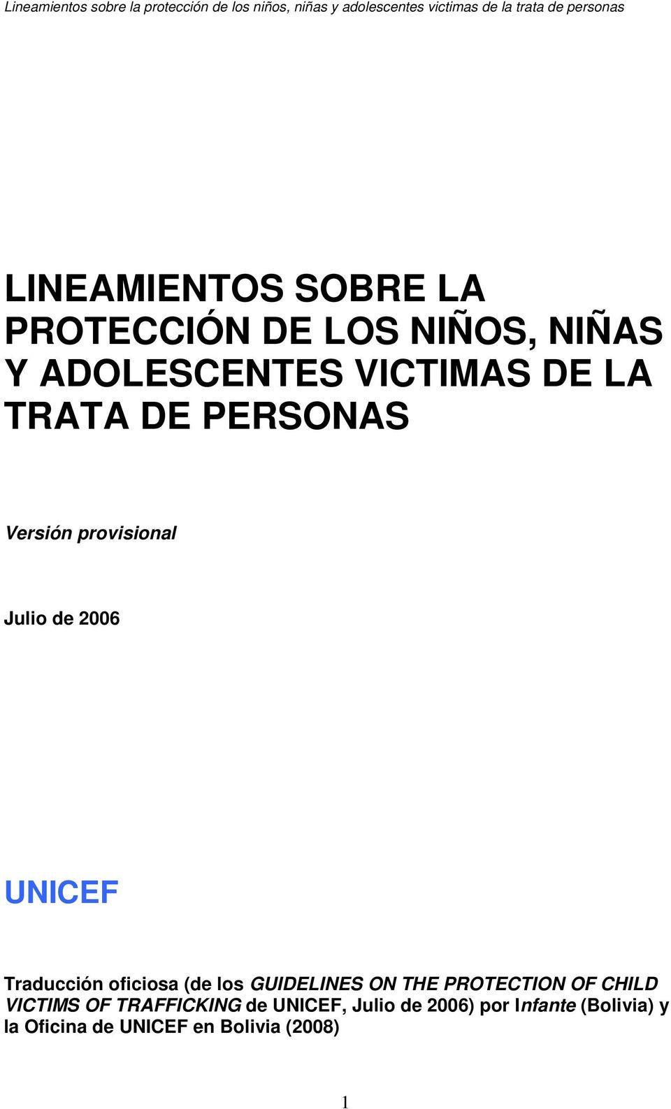 oficiosa (de los GUIDELINES ON THE PROTECTION OF CHILD VICTIMS OF TRAFFICKING de