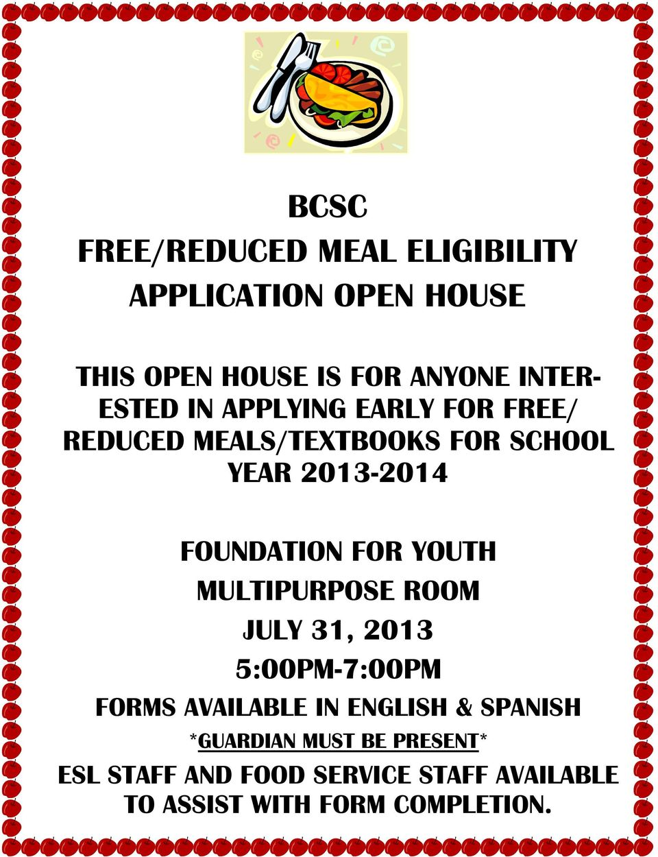 FOR YOUTH MULTIPURPOSE ROOM JULY 31, 2013 5:00PM-7:00PM FORMS AVAILABLE IN ENGLISH & SPANISH