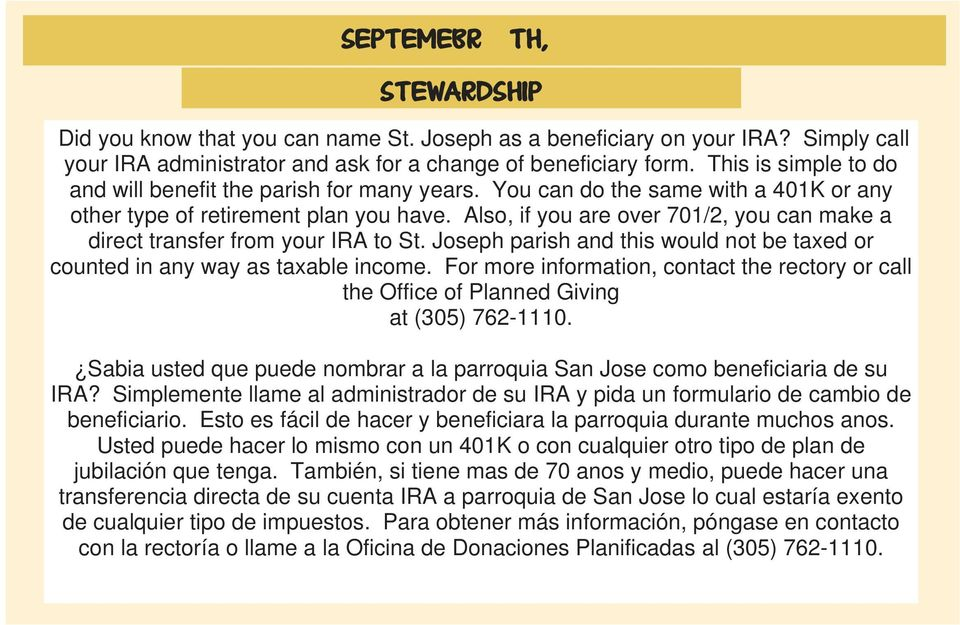 Also, if you are over 701/2, you can make a direct transfer from your IRA to St. Joseph parish and this would not be taxed or counted in any way as taxable income.