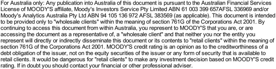 "This document is intended to be provided only to ""wholesale clients"" within the meaning of section 761G of the Corporations Act 2001."