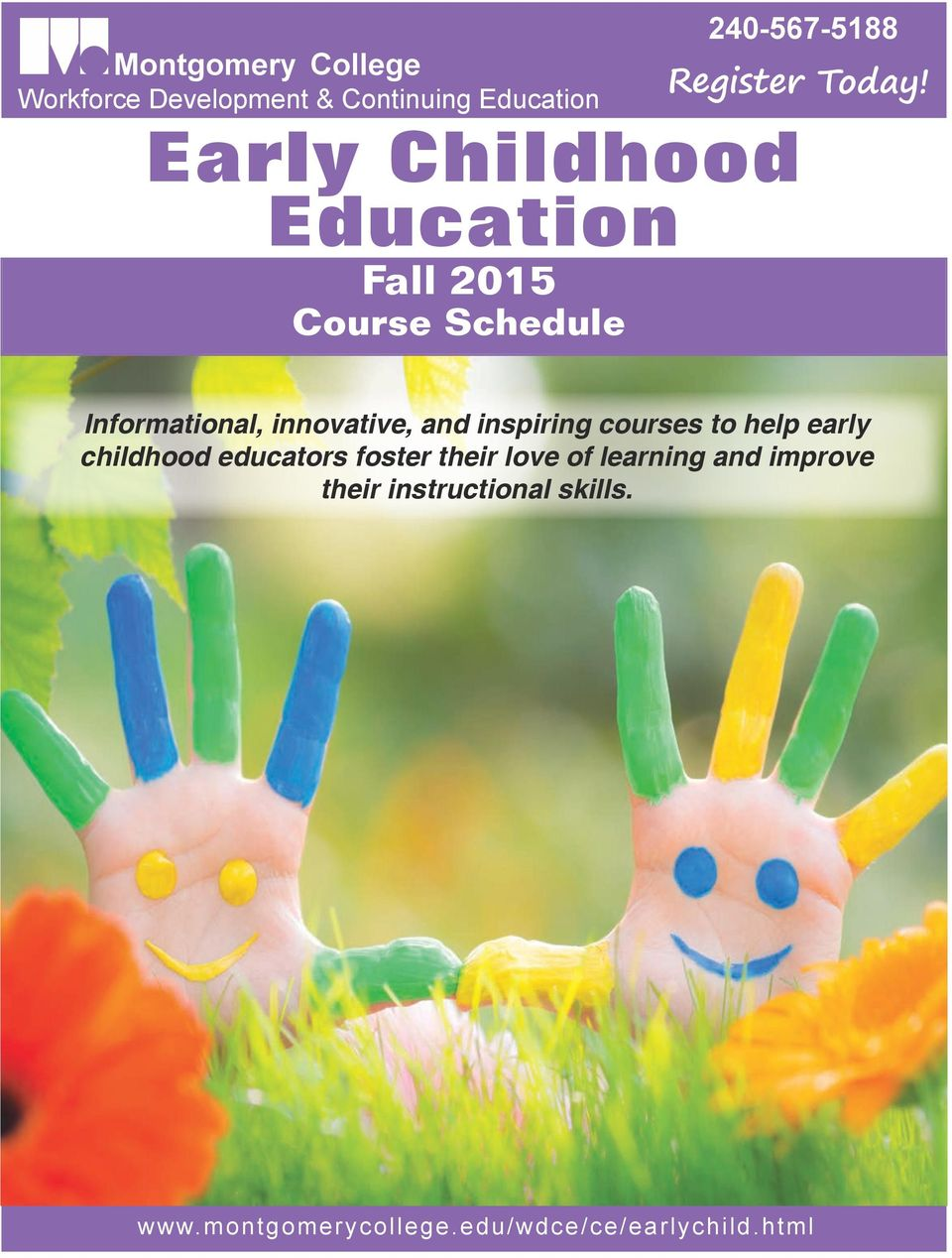 Early Childhood Education Fall 2015 Course Schedule Informational, innovative, and