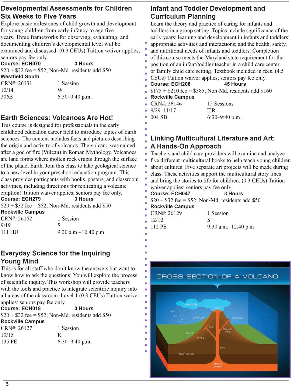Course: ECH070 CRN#: 26131 1 Session 10/14 W Earth Sciences: Volcanoes Are Hot!