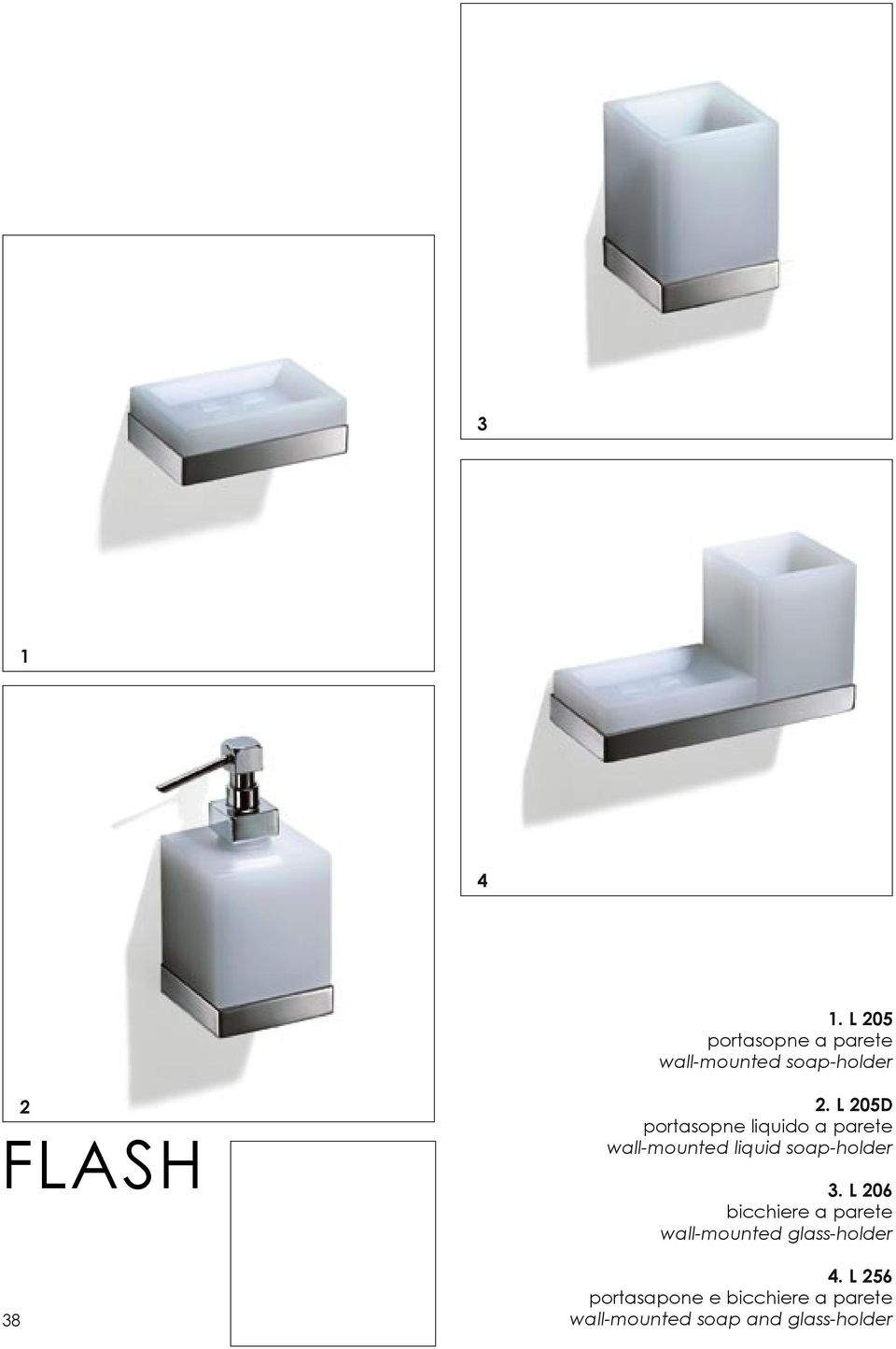 3. L 206 bicchiere a parete wall-mounted glass-holder 4.