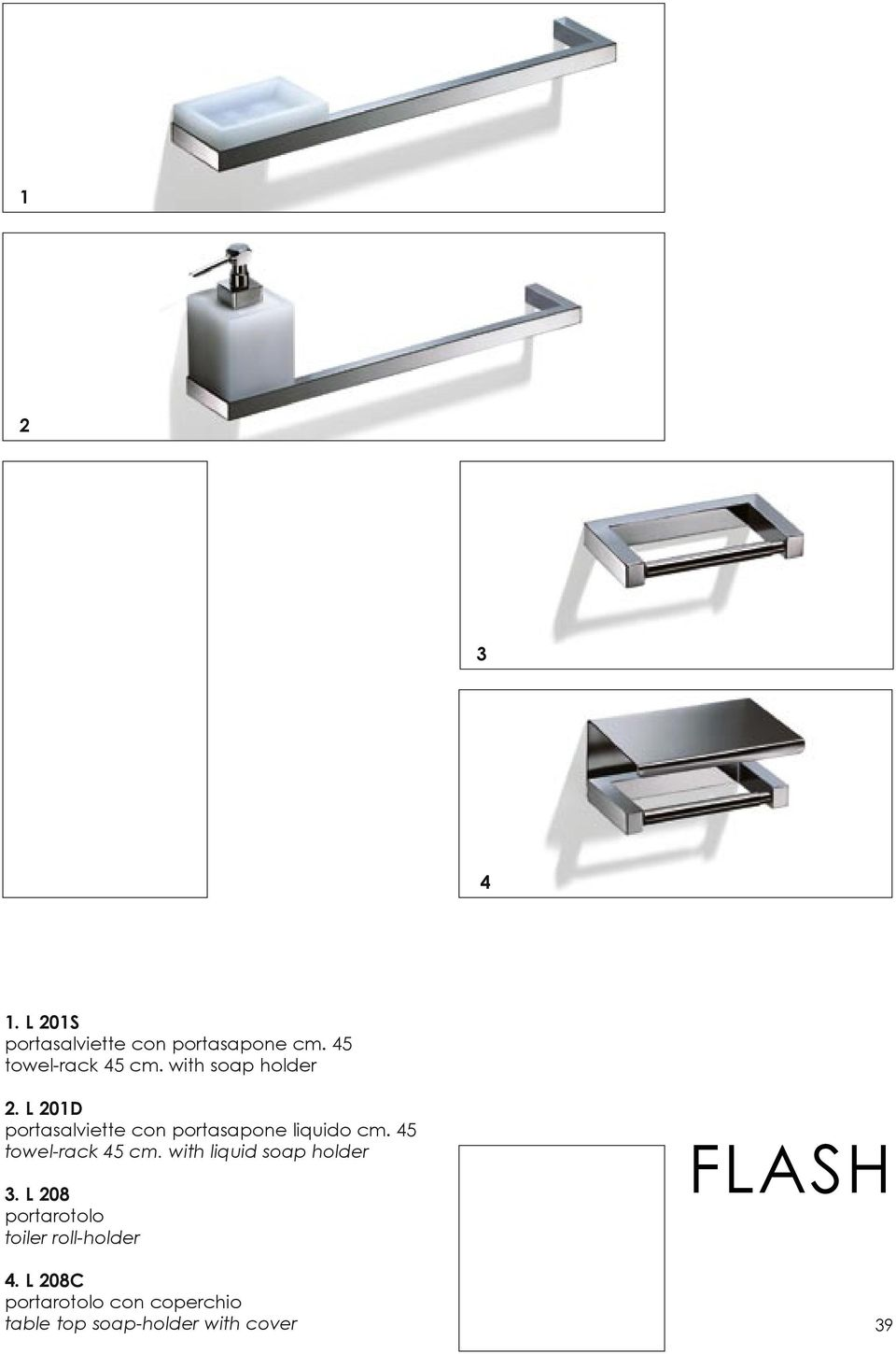 45 towel-rack 45 cm. with liquid soap holder 3.