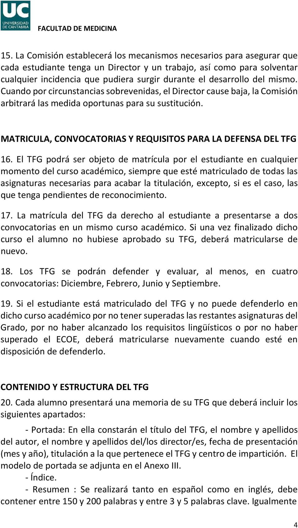 MATRICULA, CONVOCATORIAS Y REQUISITOS PARA LA DEFENSA DEL TFG 16.