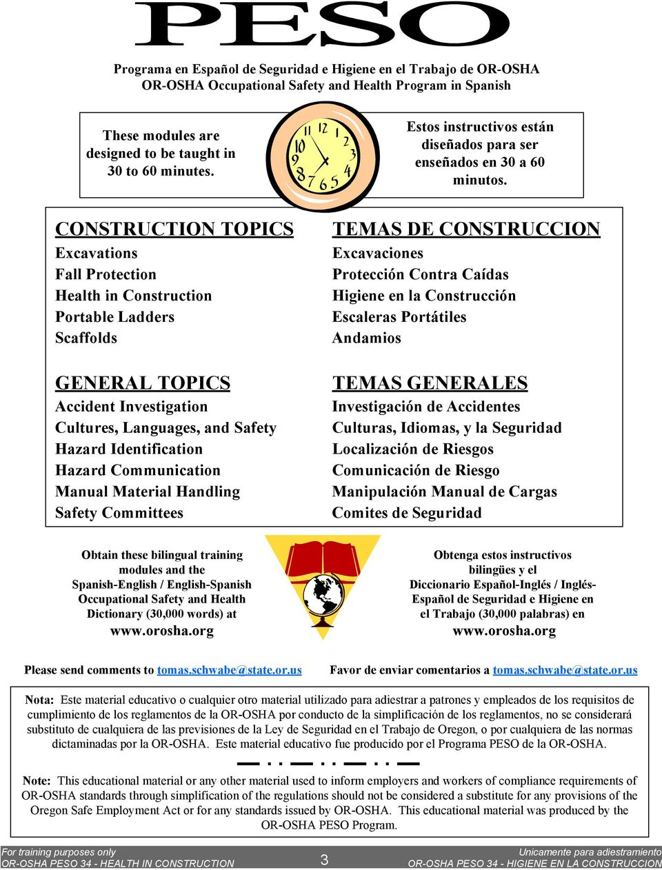 CONSTRUCTION TOPICS Excavations Fall Protection Health in Construction Portable Ladders Scaffolds GENERAL TOPICS Accident Investigation Cultures, Languages, and Safety Hazard Identification Hazard