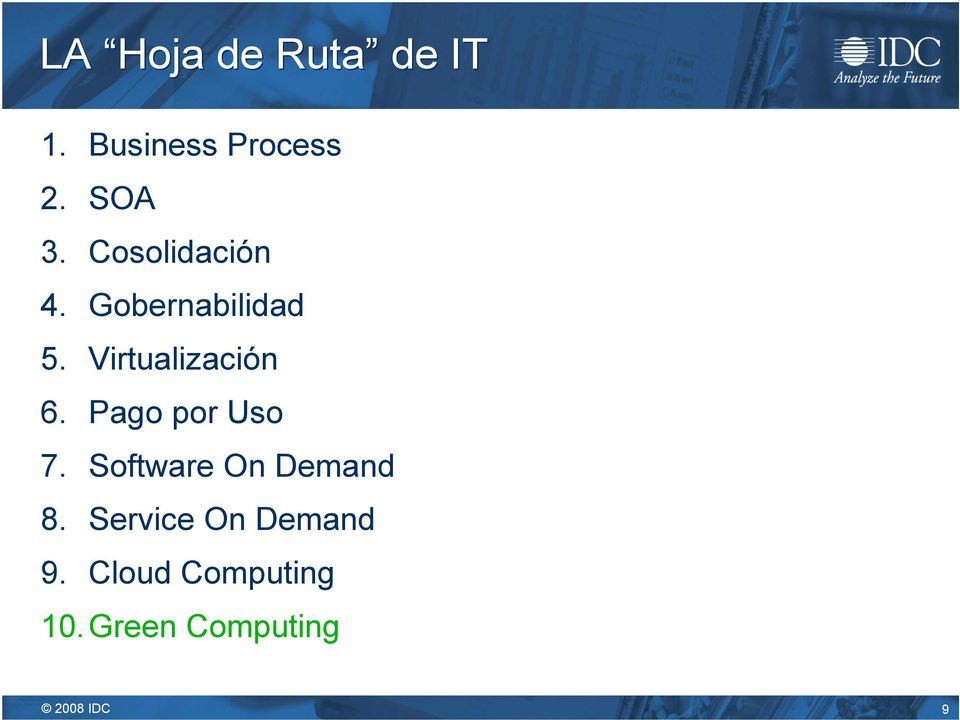 Pago por Uso 7. Software On Demand 8.