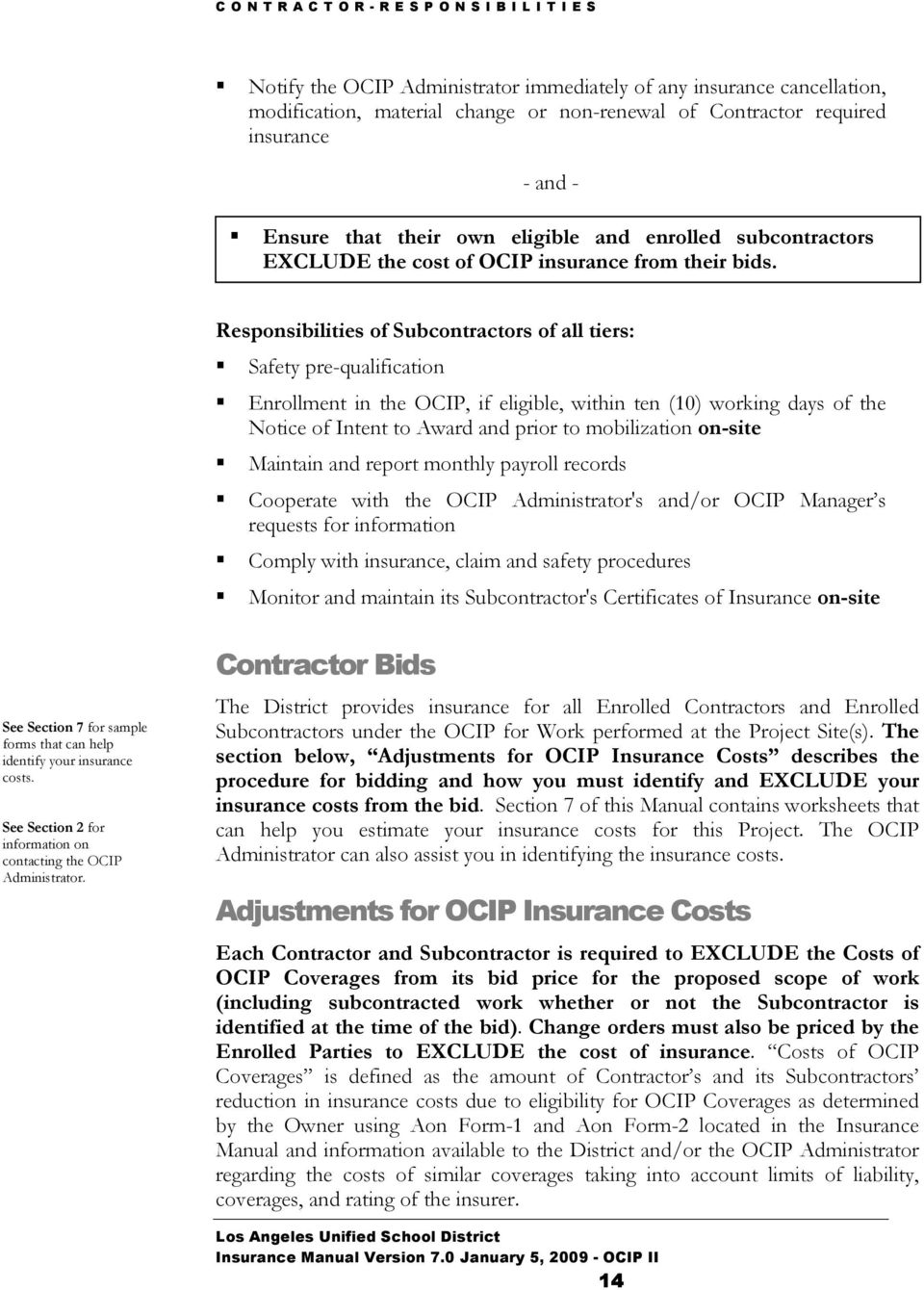 Responsibilities of Subcontractors of all tiers: Safety pre-qualification Enrollment in the OCIP, if eligible, within ten (10) working days of the Notice of Intent to Award and prior to mobilization