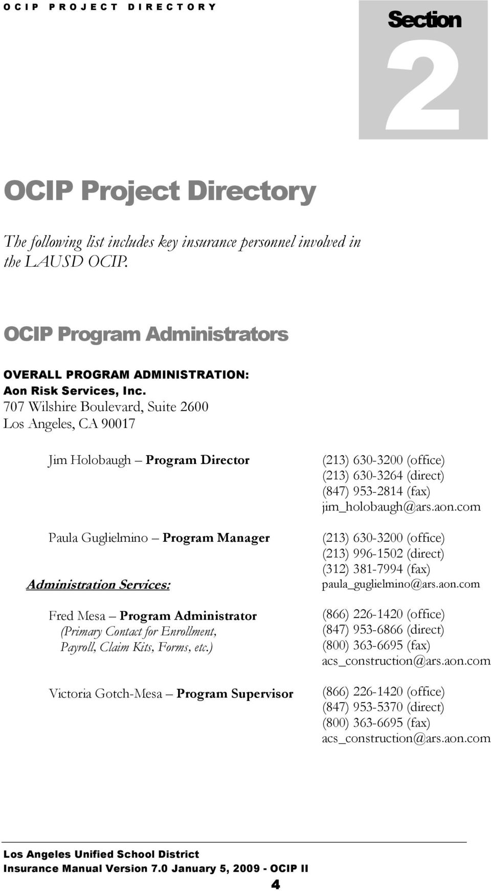 707 Wilshire Boulevard, Suite 2600 Los Angeles, CA 90017 Jim Holobaugh Program Director Paula Guglielmino Program Manager Administration Services: Fred Mesa Program Administrator (Primary Contact for