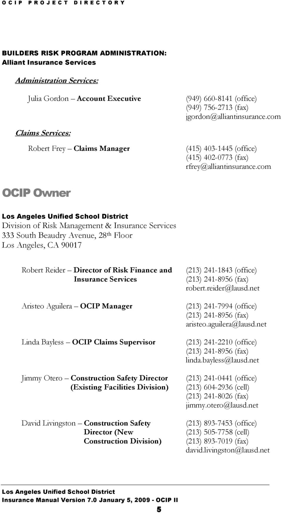 com OCIP Owner Division of Risk Management & Insurance Services 333 South Beaudry Avenue, 28 th Floor Los Angeles, CA 90017 Robert Reider Director of Risk Finance and Insurance Services Aristeo