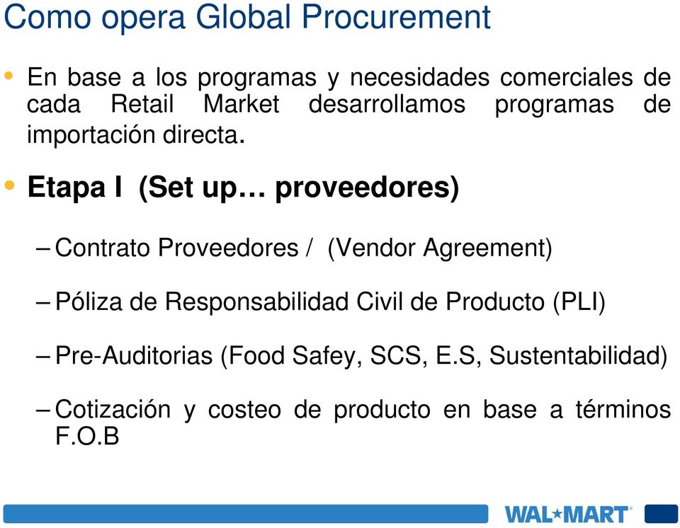 Etapa I (Set up proveedores) Contrato Proveedores / (Vendor Agreement) Póliza de