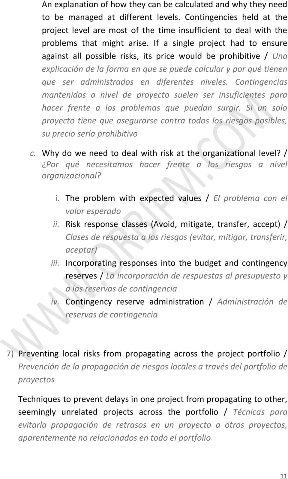 If a single project had to ensure against all possible risks, its price would be prohibitive / Una explicación de la forma en que se puede calcular y por qué tienen que ser administrados en