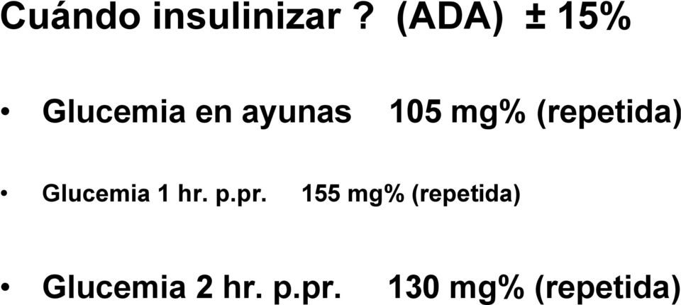 mg% (repetida) Glucemia 1 hr. p.pr.