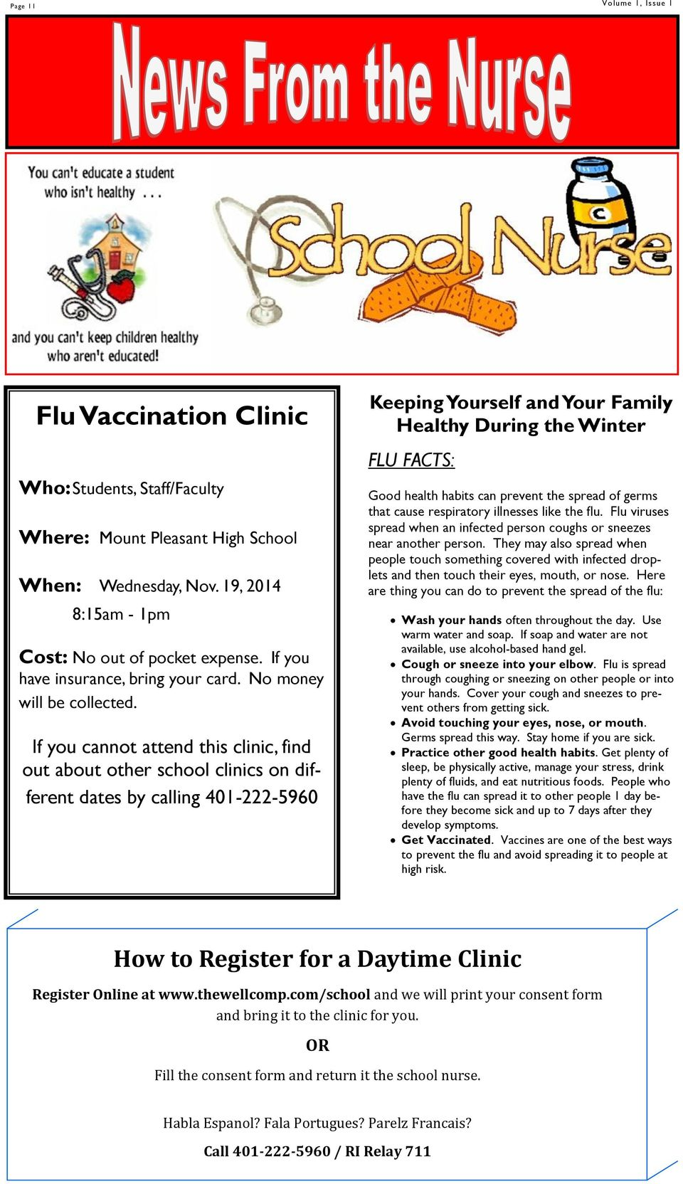If you cannot attend this clinic, find out about other school clinics on different dates by calling 401-222-5960 Keeping Yourself and Your Family Healthy During the Winter FLU FACTS: Good health