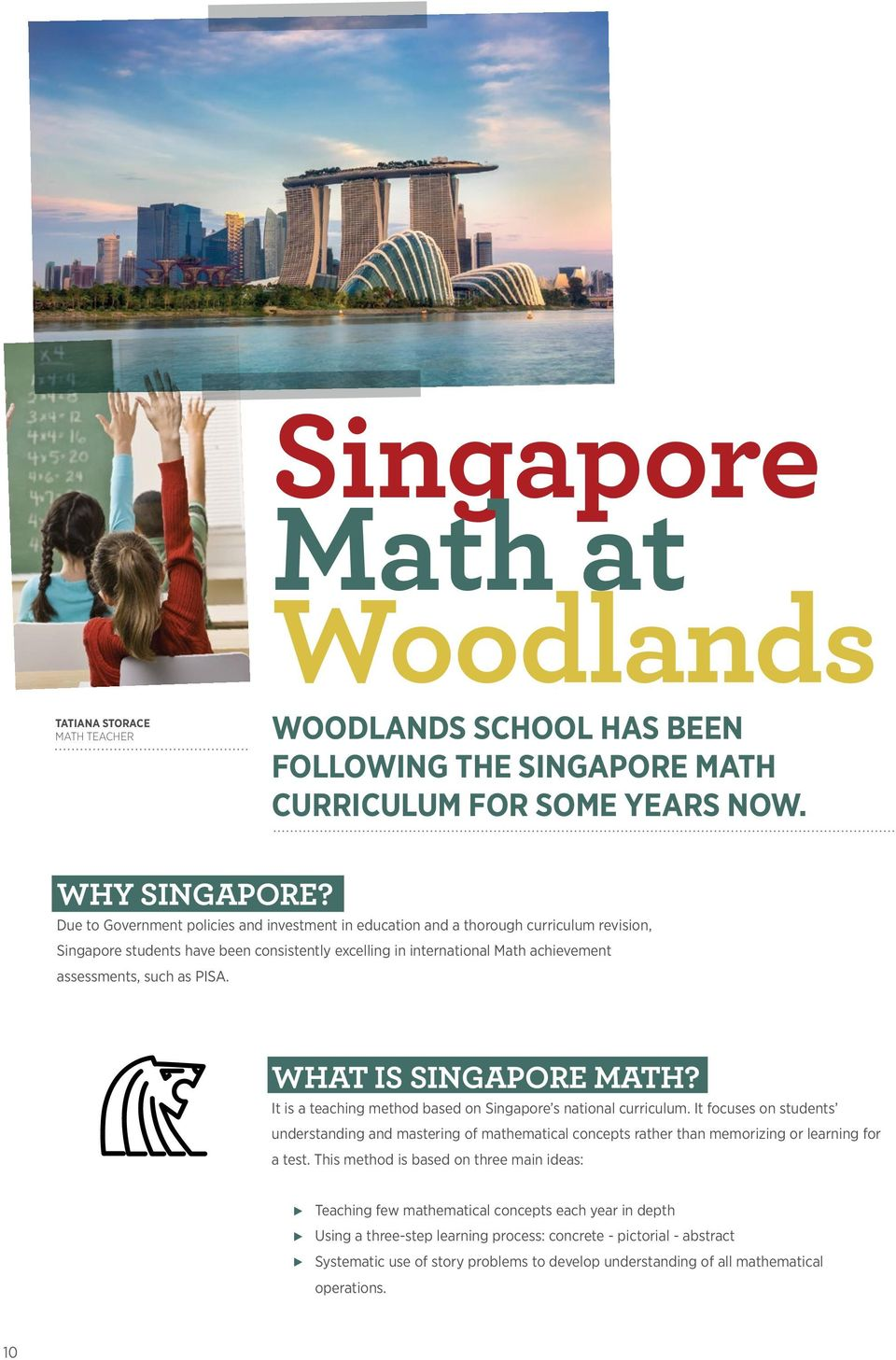 PISA. WHAT IS SINGAPORE MATH? It is a teaching method based on Singapore s national curriculum.