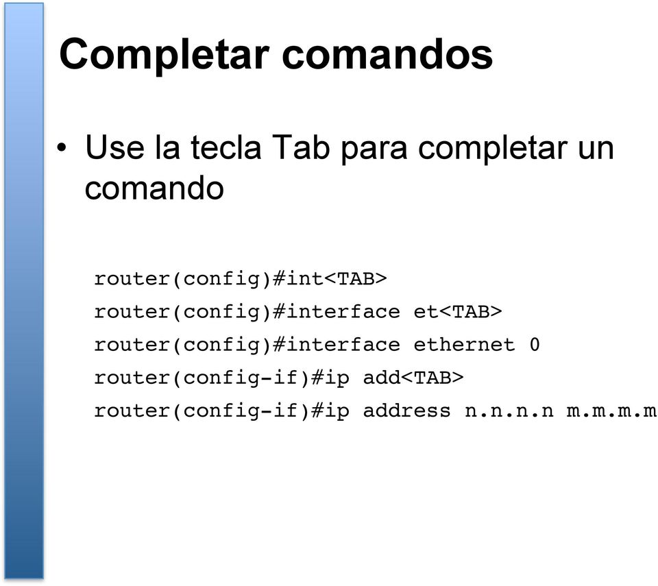 router(config)#interface et<tab>!