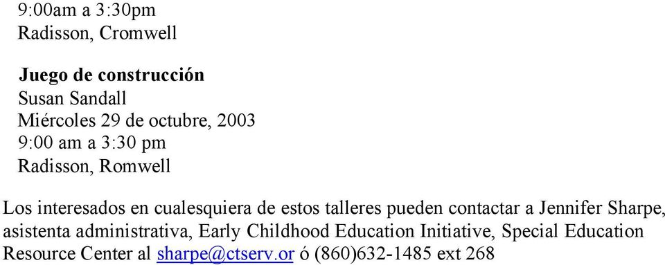 talleres pueden contactar a Jennifer Sharpe, asistenta administrativa, Early Childhood