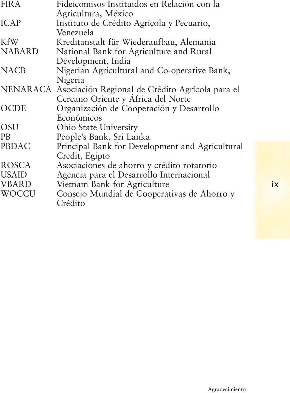 Norte OCDE Organización de Cooperación y Desarrollo Económicos OSU Ohio State University PB People s Bank, Sri Lanka PBDAC Principal Bank for Development and Agricultural Credit, Egipto ROSCA