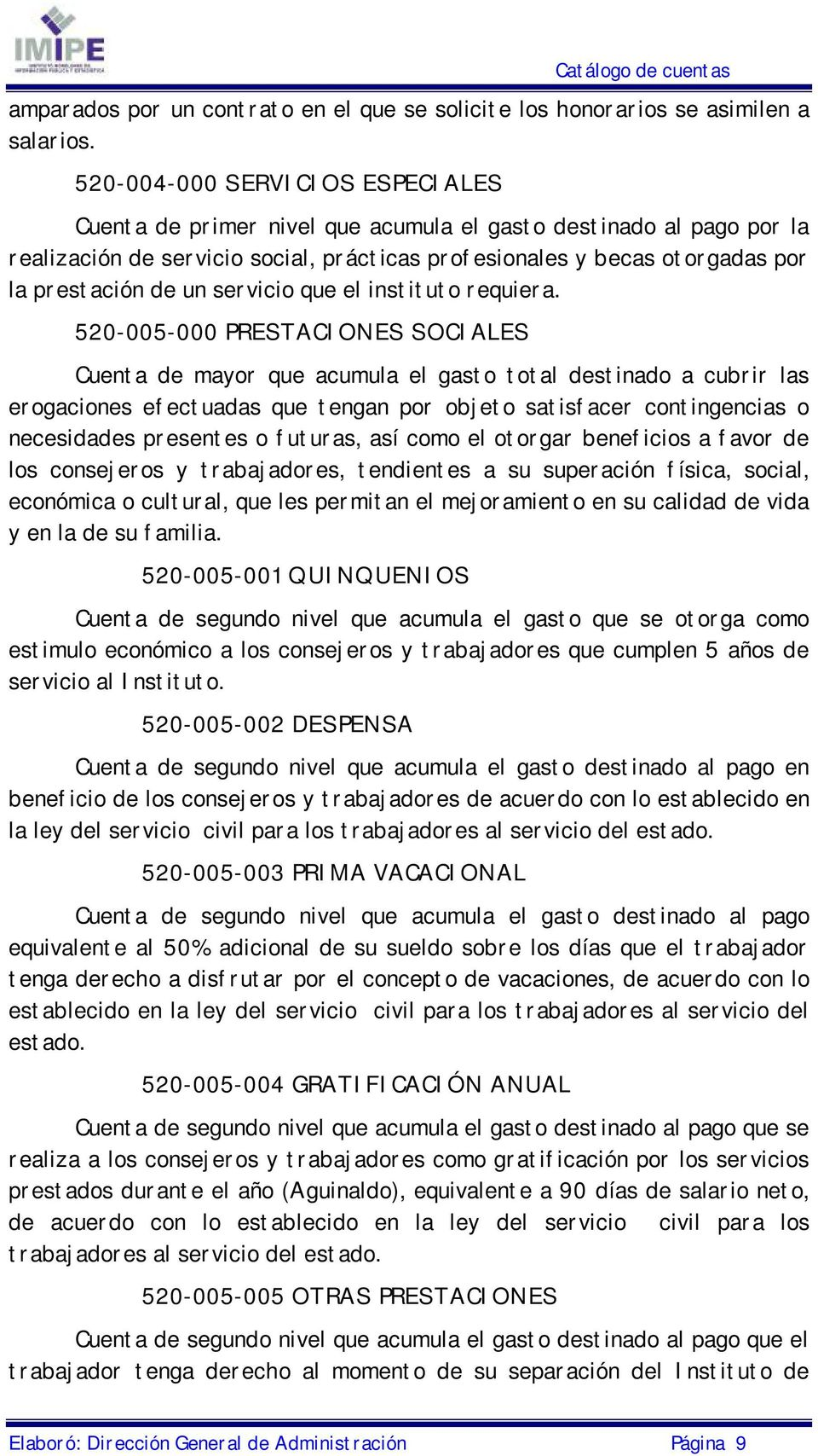 servicio que el instituto requiera.