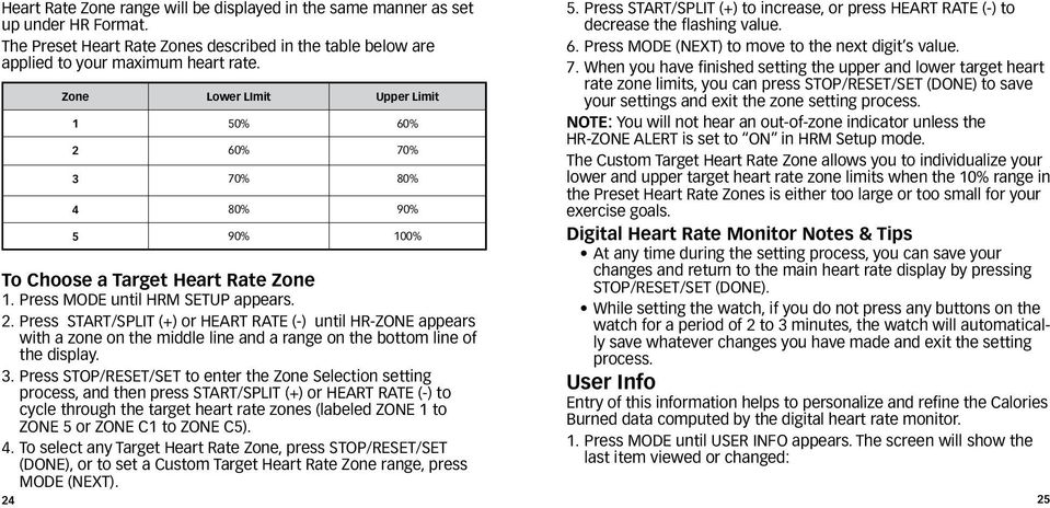 3. Press STOP/RESET/SET to enter the Zone Selection setting process, and then press START/SPLIT (+) or HEART RATE (-) to cycle through the target heart rate zones (labeled ZONE 1 to ZONE 5 or ZONE C1