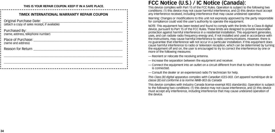 Reason for Return FCC Notice (U.S.) / IC Notice (Canada): This device complies with Part 15 of the FCC Rules.