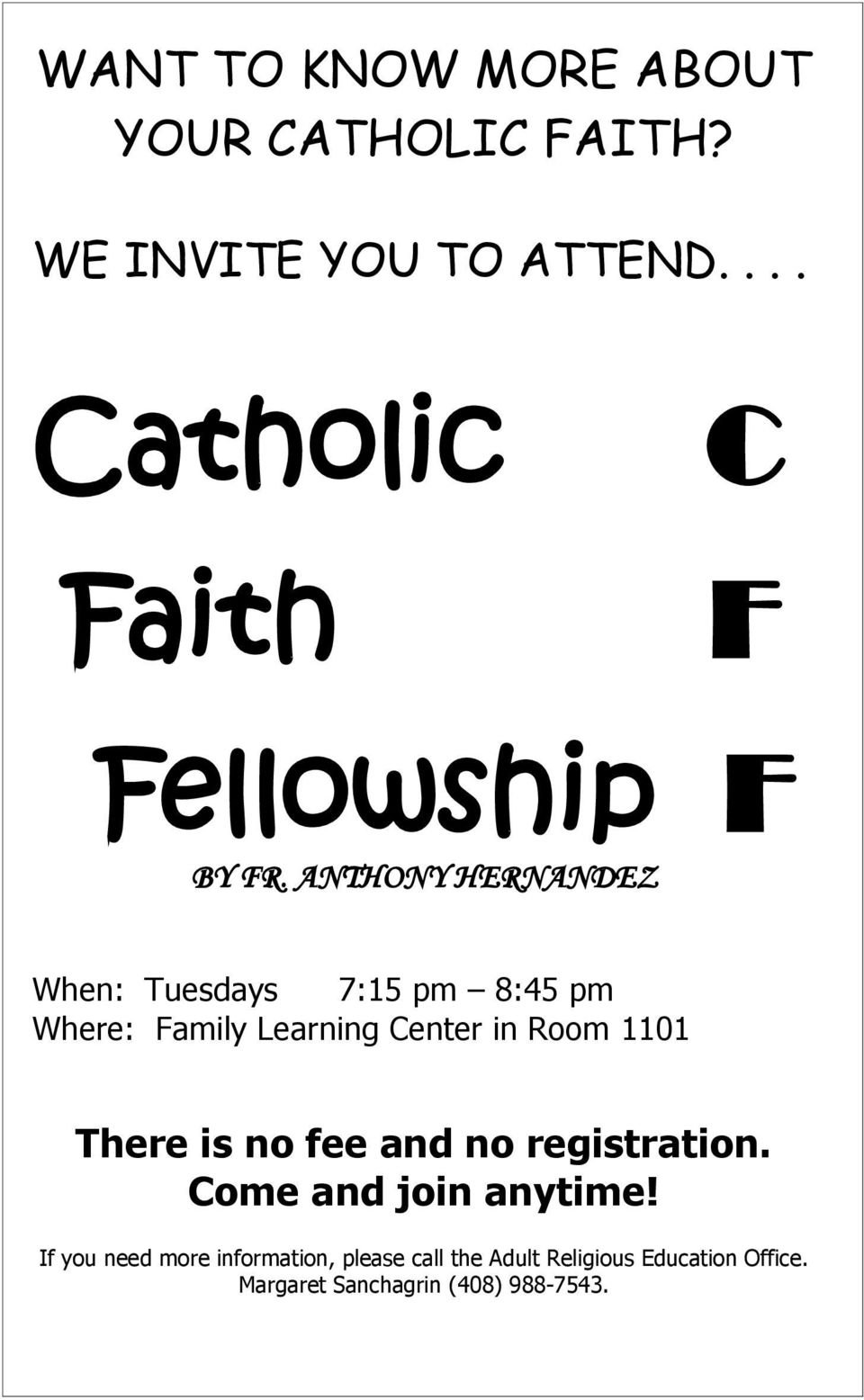 ANTHONY HERNANDEZ When: Tuesdays 7:15 pm 8:45 pm Where: Family Learning Center in Room 1101