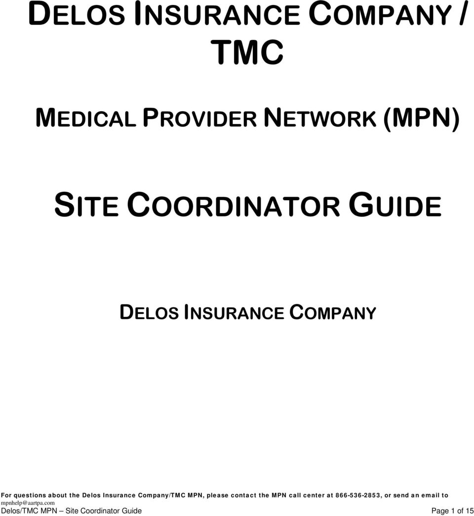 Insurance Cmpany/TMC MPN, please cntact the MPN call center at