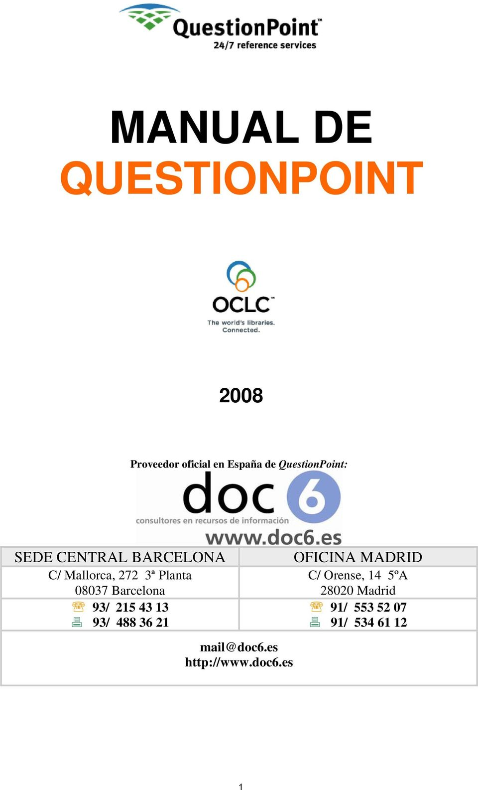 08037 Barcelona 93/ 215 43 13 93/ 488 36 21 mail@doc6.es http://www.