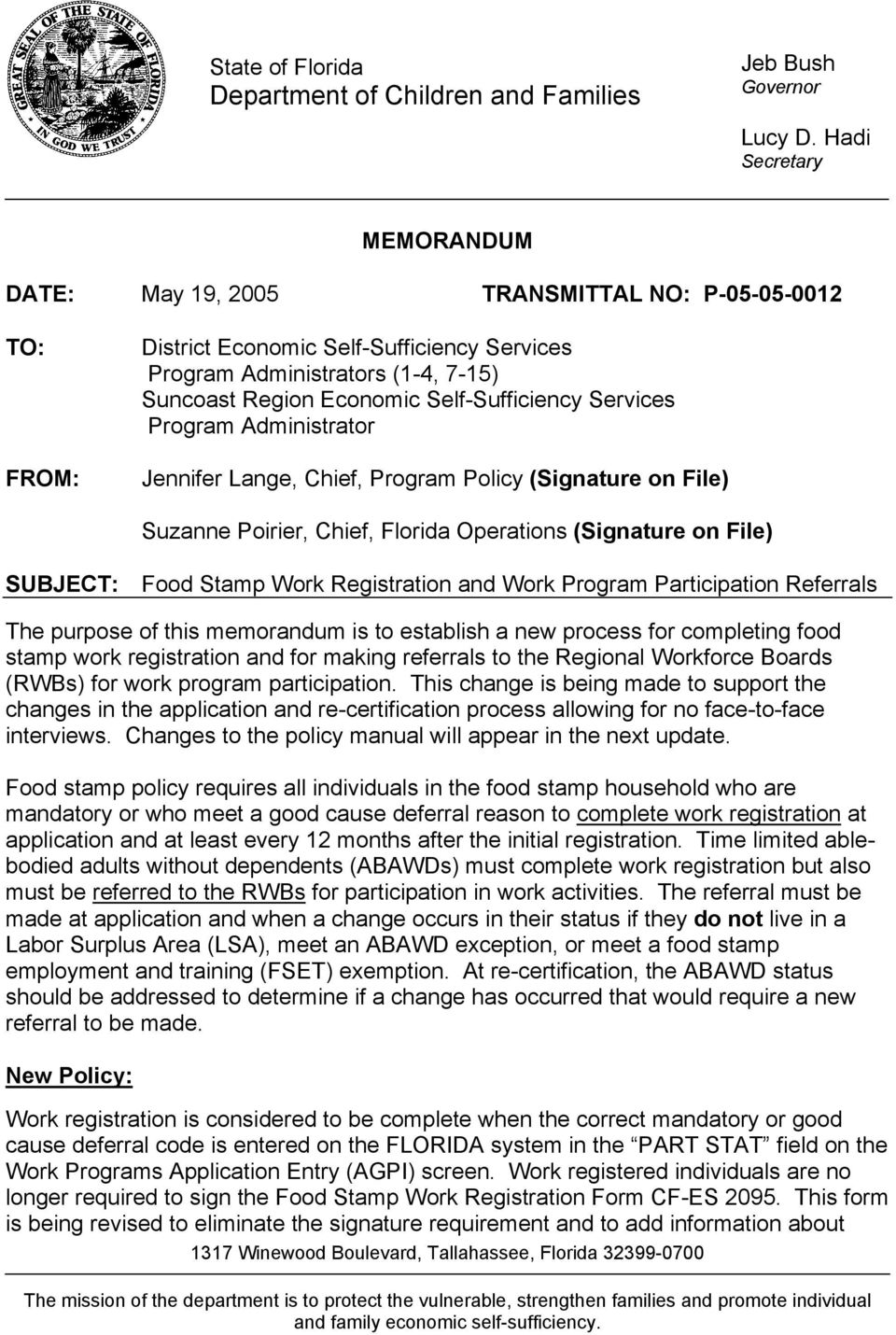 Self-Sufficiency Services Program Administrator Jennifer Lange, Chief, Program Policy (Signature on File) Suzanne Poirier, Chief, Florida Operations (Signature on File) SUBJECT: Food Stamp Work