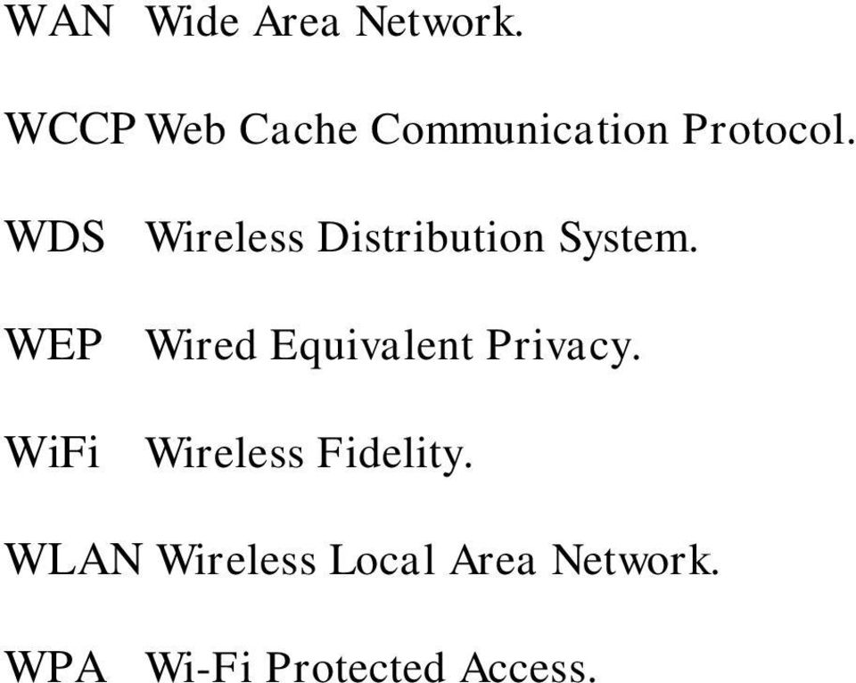 WDS Wireless Distribution System.