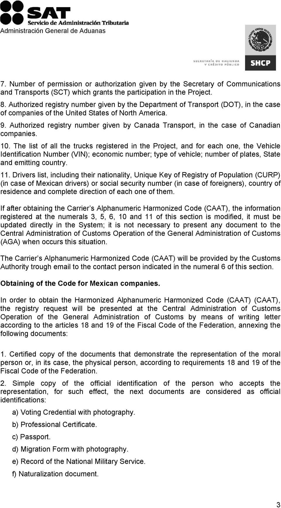 Authorized registry number given by Canada Transport, in the case of Canadian companies. 10.
