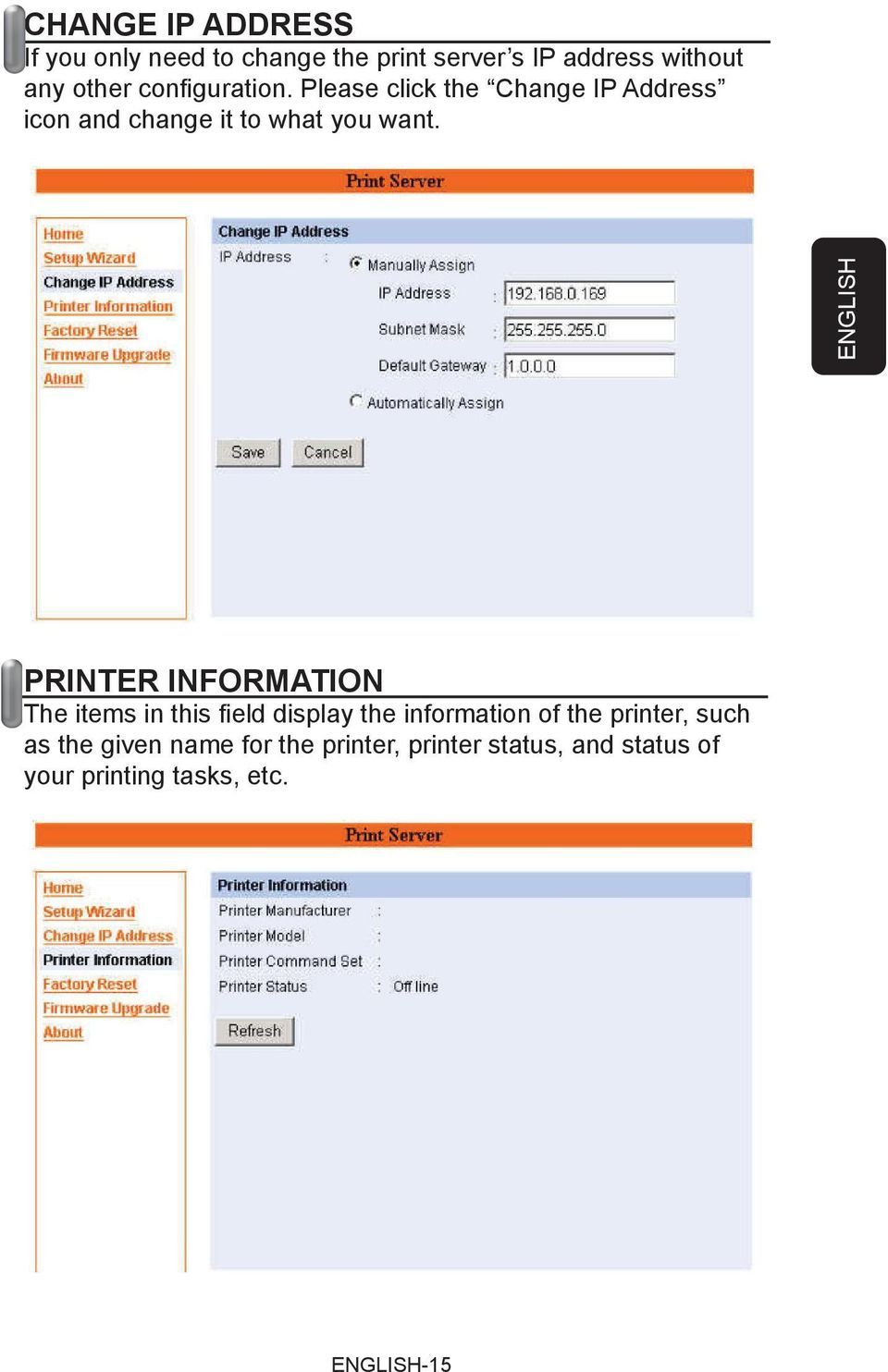 ENGLISH PRINTER INFORMATION The items in this fi eld display the information of the printer,