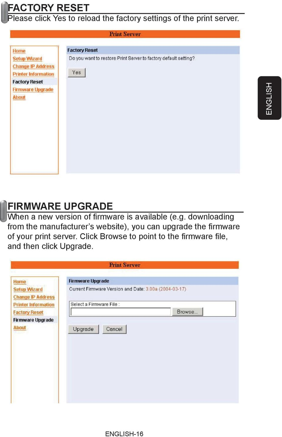 downloading from the manufacturer s website), you can upgrade the fi rmware of your