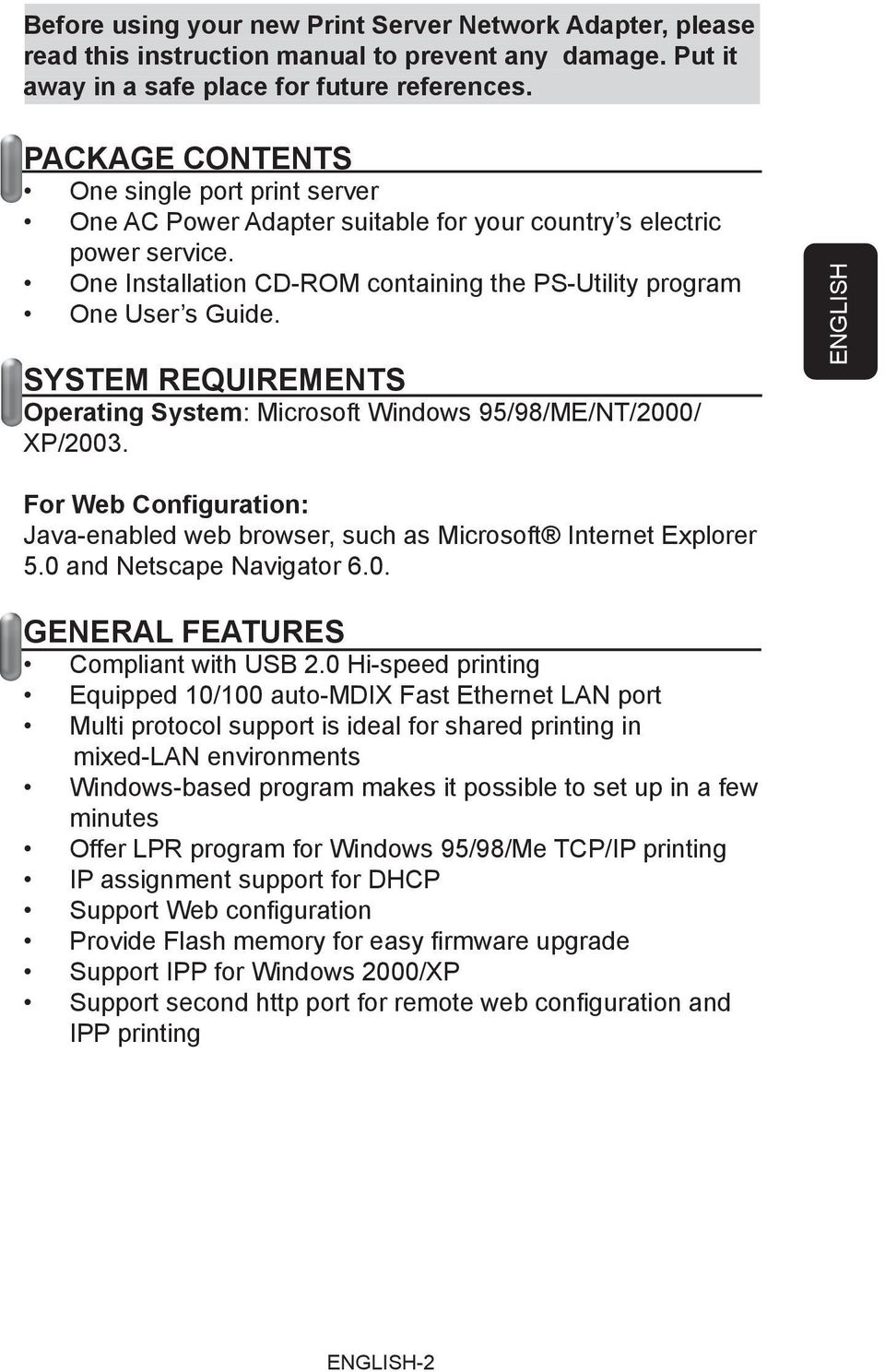 SYSTEM REQUIREMENTS Operating System: Microsoft Windows 95/98/ME/NT/2000/ XP/2003. ENGLISH For Web Configuration: Java-enabled web browser, such as Microsoft Internet Explorer 5.