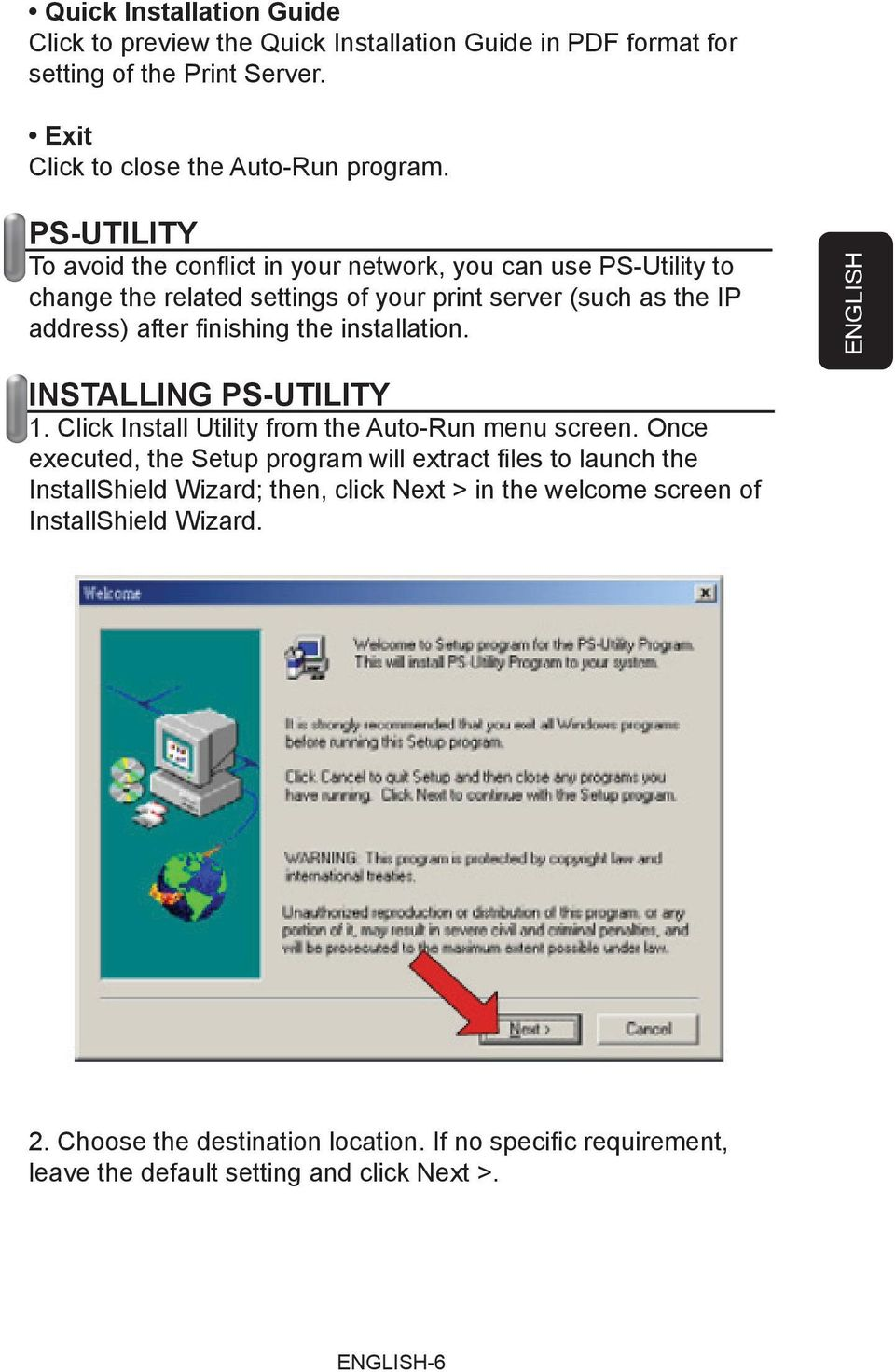 installation. ENGLISH INSTALLING PS-UTILITY 1. Click Install Utility from the Auto-Run menu screen.