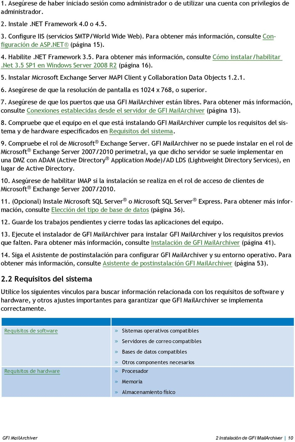 net 3.5 SP1 en Windows Server 2008 R2 (página 16). 5. Instalar Microsoft Exchange Server MAPI Client y Collaboration Data Objects 1.2.1. 6.