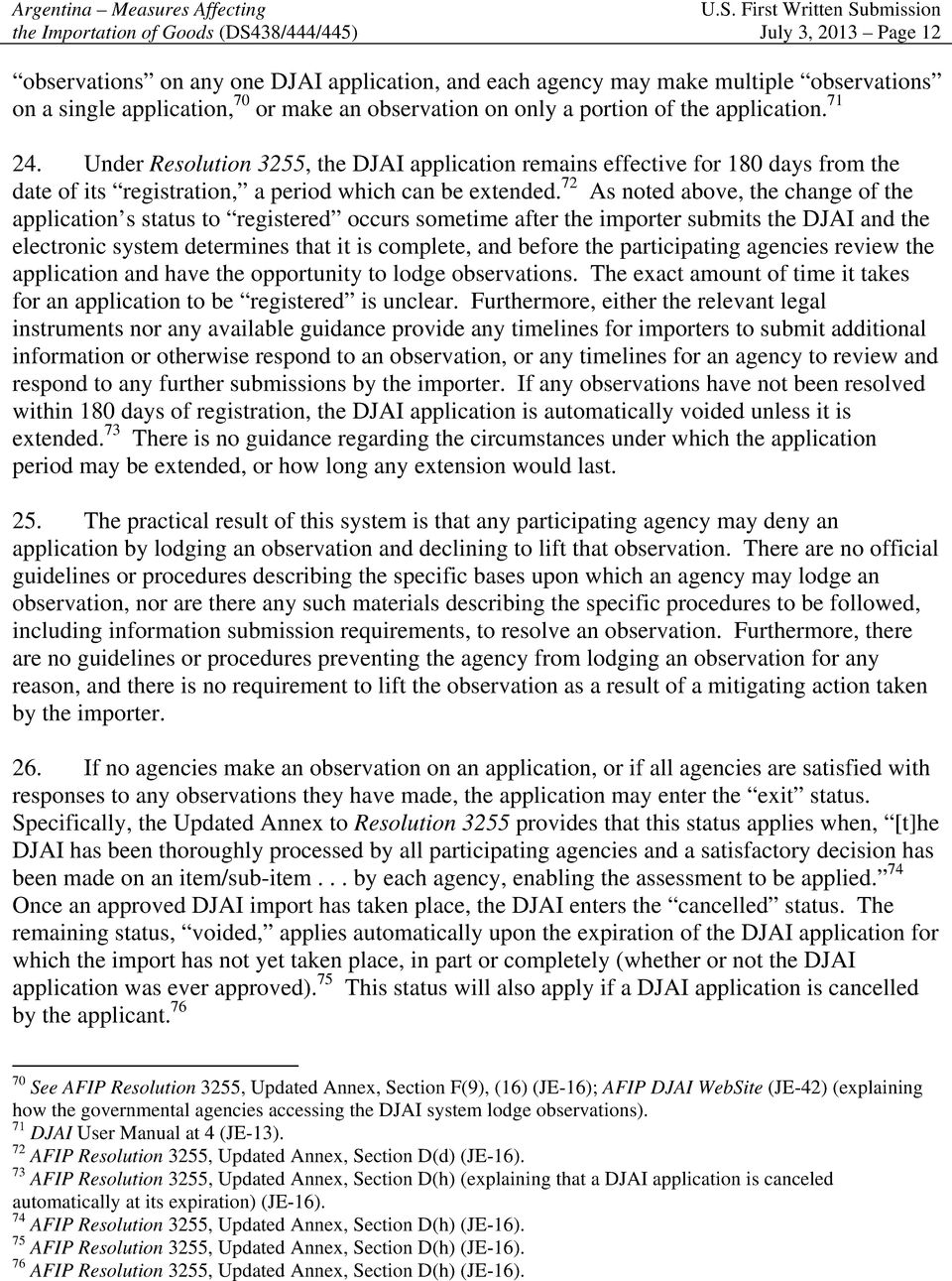 First Written Submission July 3, 2013 Page 12 observations on any one DJAI application, and each agency may make multiple observations on a single application, 70 or make an observation on only a