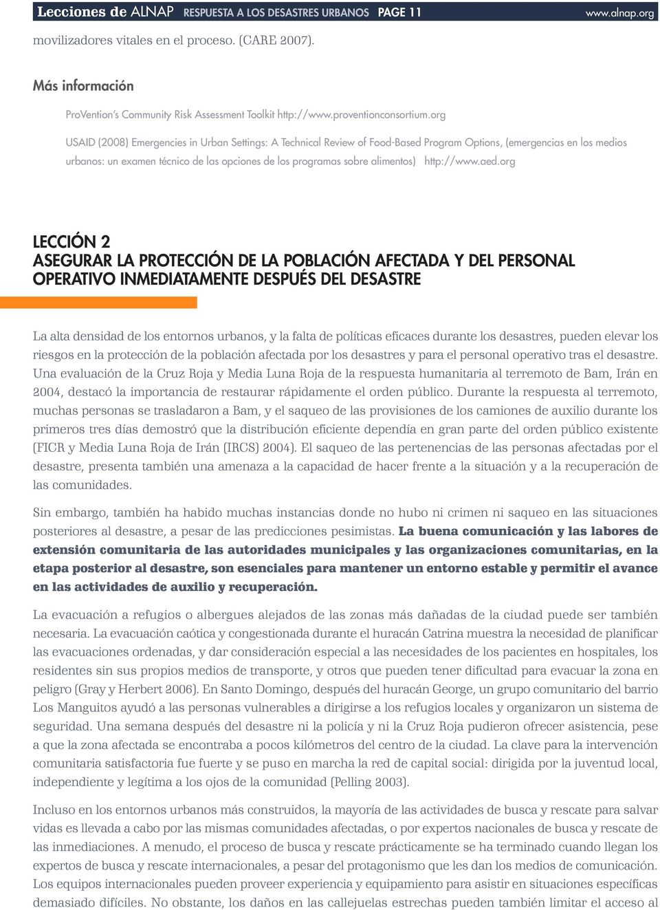 org USAID (2008) Emergencies in Urban Settings: A Technical Review of Food-Based Program Options, (emergencias en los medios urbanos: un examen técnico de las opciones de los programas sobre