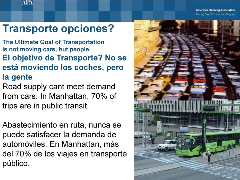 No se está moviendo los coches, pero la gente Road supply cant meet demand from cars.