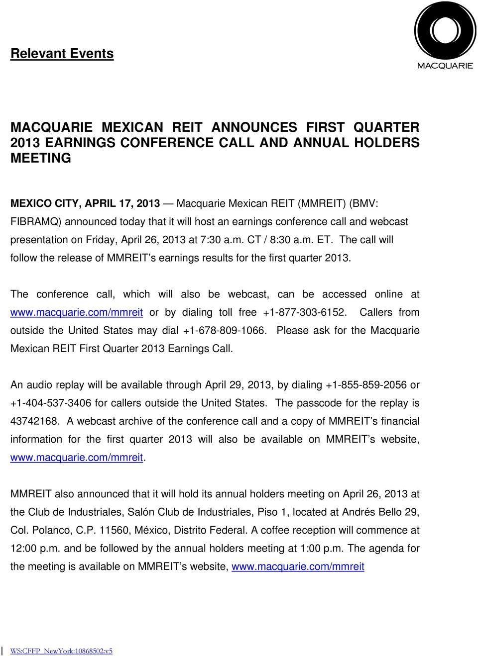 The call will follow the release of MMREIT s earnings results for the first quarter 2013. The conference call, which will also be webcast, can be accessed online at www.macquarie.