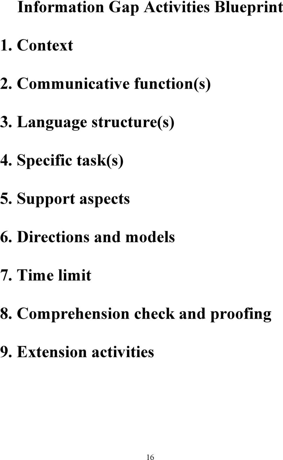 Specific task(s) 5. Support aspects 6.
