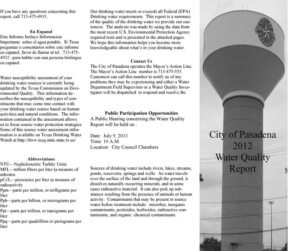 Water susceptibility assessment of your drinking water sources is currently being updated by the Texas Commission on Environmental Quality.