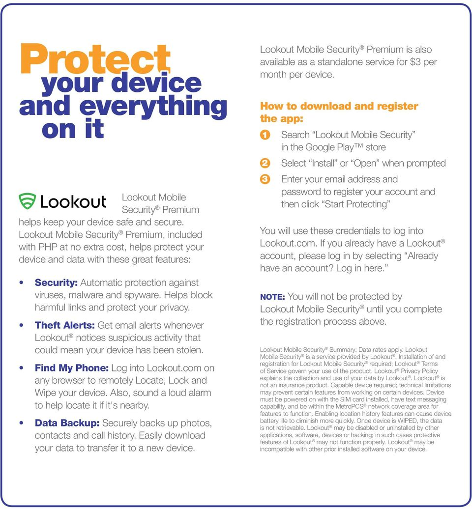 Helps block harmful links and protect your privacy. Theft Alerts: Get email alerts whenever Lookout notices suspicious activity that could mean your device has been stolen.