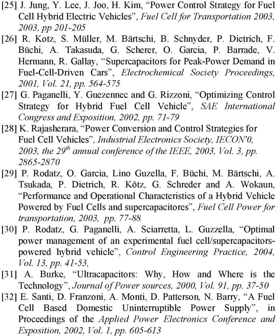 Gallay, Supercapacitors for Peak-Power Demand in Fuel-Cell-Driven Cars, Electrochemical Society Proceedings, 2001, Vol. 21, pp. 564-575 [27] G. Paganelli, Y. Guezennec and G.