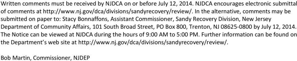 In the alternative, comments may be submitted on paper to: Stacy Bonnaffons, Assistant Commissioner, Sandy Recovery Division, New Jersey Department of Community