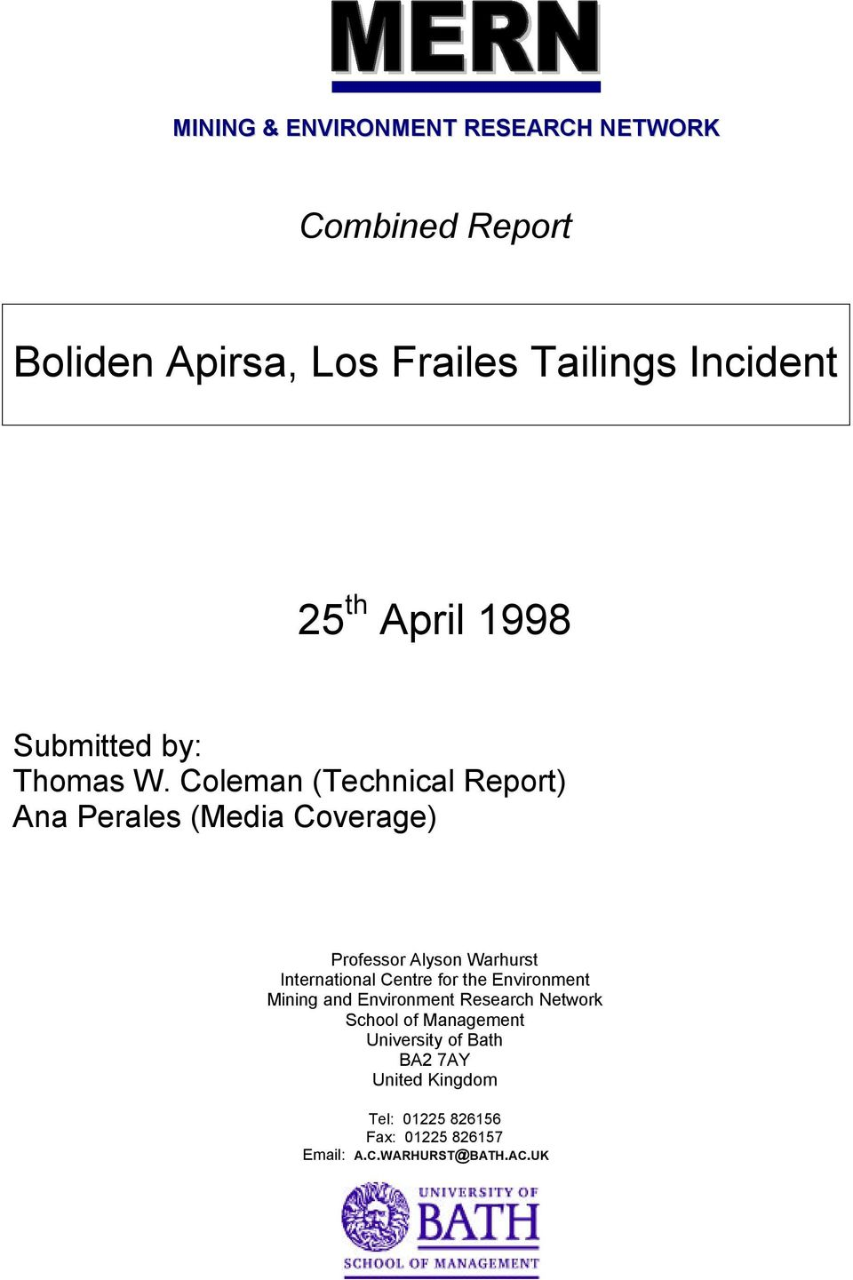 Coleman (Technical Report) Ana Perales (Media Coverage) Professor Alyson Warhurst International Centre for