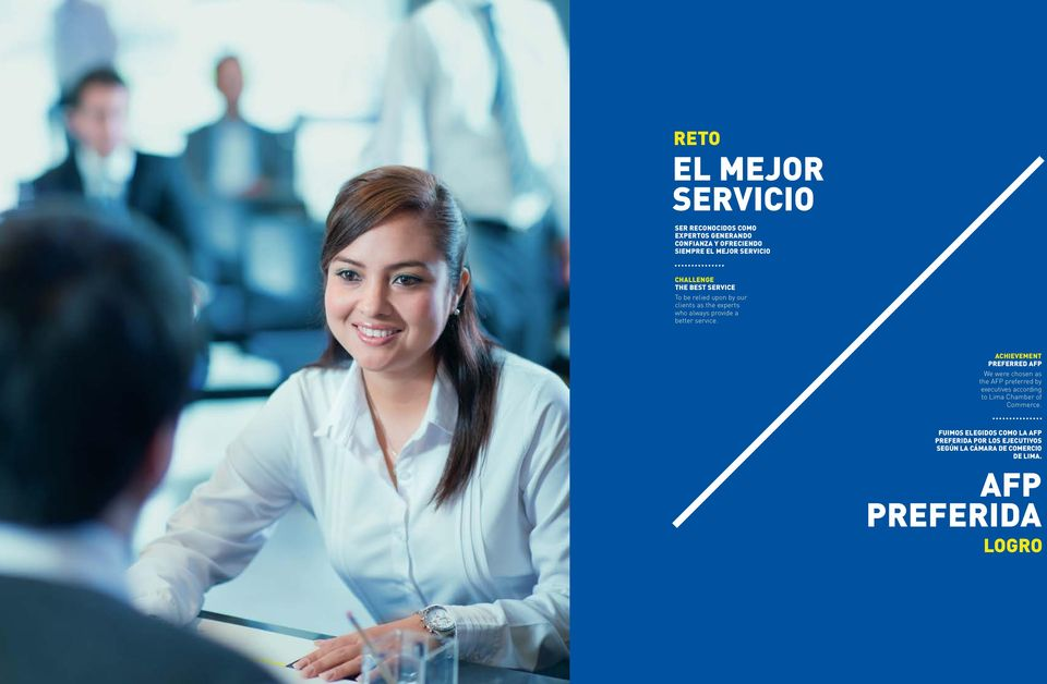 ACHIEVEMENT PREFERRED AFP We were chosen as the AFP preferred by executives according to Lima Chamber of