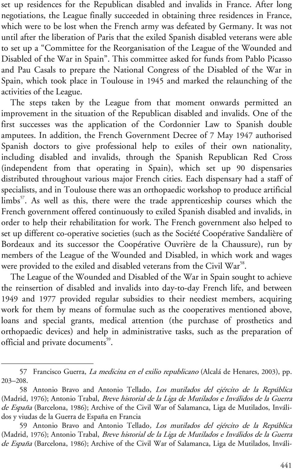 It was not until after the liberation of Paris that the exiled Spanish disabled veterans were able to set up a Committee for the Reorganisation of the League of the Wounded and Disabled of the War in