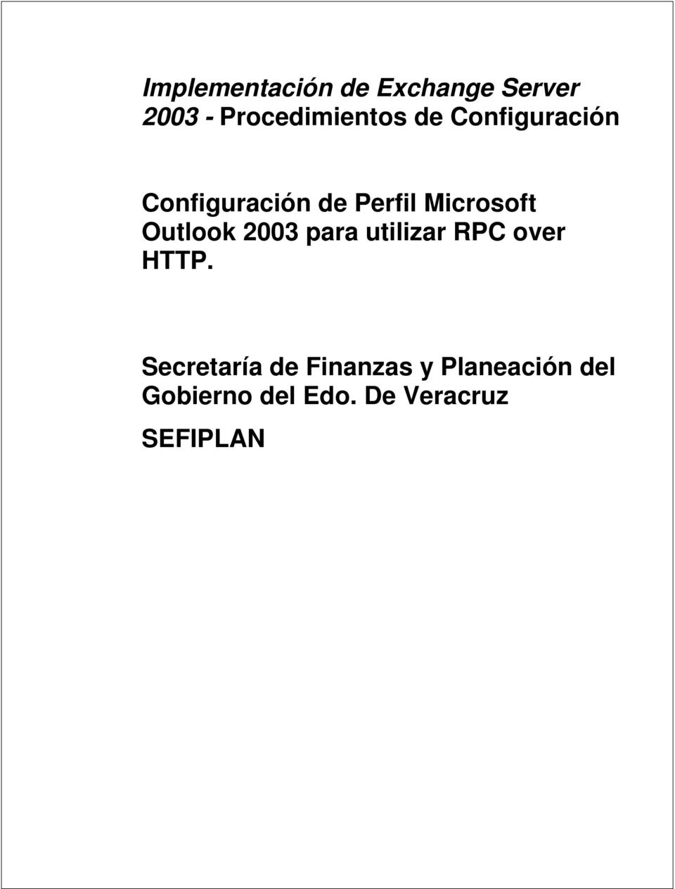 Outlook 2003 para utilizar RPC over HTTP.